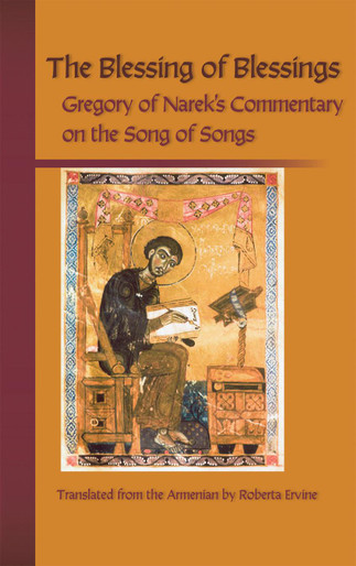 The Blessing of Blessings: Grigor of Narek's Commentary on the Song of Songs