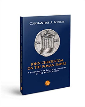 John Chrysostom on the Roman Empire: A study on the Political Thought of the Early Church