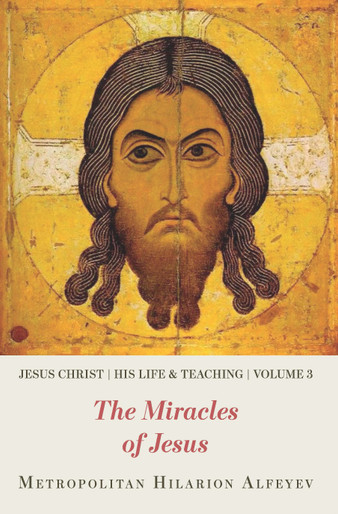 Jesus Christ: His Life and Teaching, Vol. 3 - The Miracles of Jesus