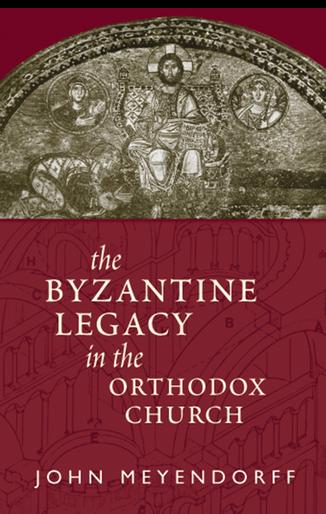Byzantine Legacy in the Orthodox Church, The