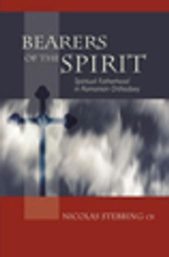 Bearers of the Spirit; Spiritual Fatherhood in Romanian Orthodox