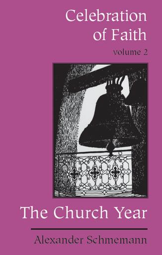 Celebration of Faith, vol. II: The Church Year