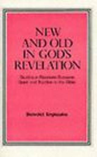 New and Old in God's Revelation [hardcover]