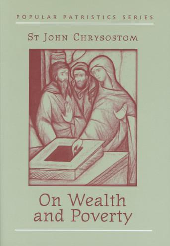 On Wealth and Poverty: St. John Chrysostom