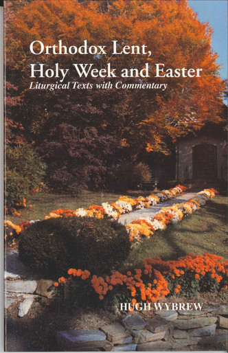 Orthodox Lent, Holy Week and Easter