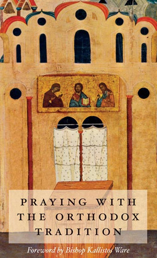Praying with the Orthodox Tradition