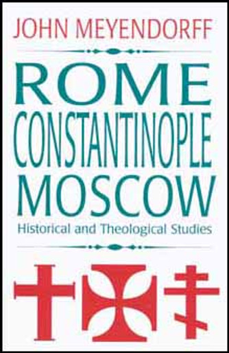 Rome, Constantinople, Moscow