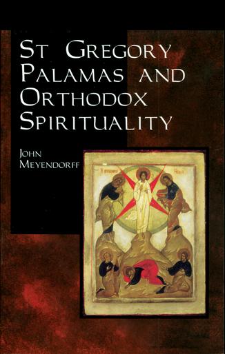 St Gregory Palamas and Orthodox Spirituality