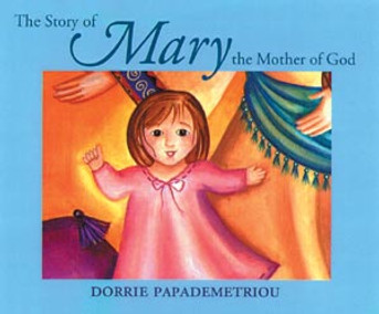 Story of Mary the Mother of God, The [hardcover]