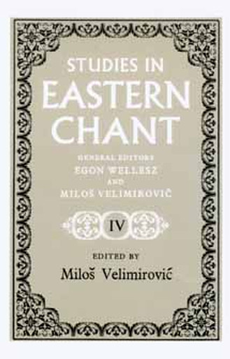 Studies in Eastern Chant, vol. IV [in French and English]