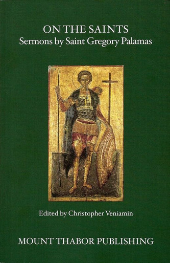 On the Saints: Sermons by Saint Gregory Palamas
