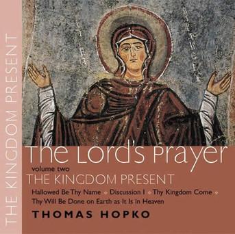 The Lord's Prayer, Volume II: The Kingdom Present CD