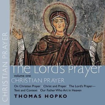 The Lord's Prayer, Volume I: Christian Prayer CD