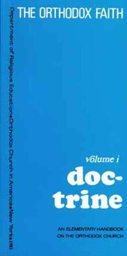 The Orthodox Faith, vol. I: Doctrine