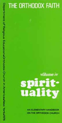 The Orthodox Faith, vol. IV: Spirituality