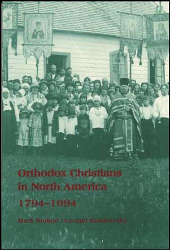 Orthodox Christians in North America: 1794-1994