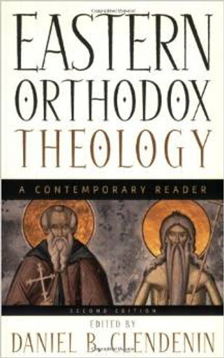 Eastern Orthodox Theology: A Contemporary Reader (2nd ed.)