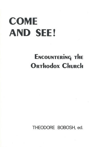 Come and See!: Encountering the Orthodox Church