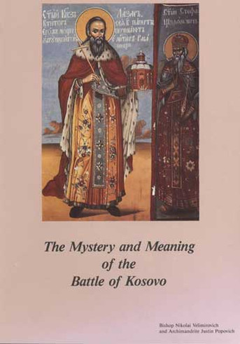 A Treasury of Serbian Orthodox Spirituality, Volume III: The Mystery and Meaning of the Battle of Kosovo