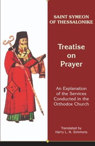 A Treatise on Prayer: An Explanation of the Services Conducted in the Orthodox Church