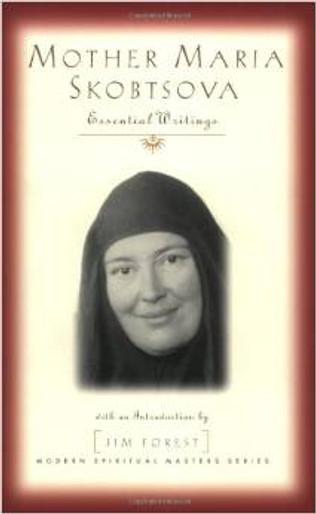 Mother Maria Skobtsova: Essential Writings