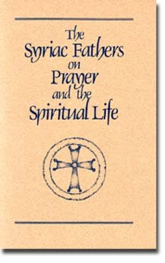 Syriac Fathers on Prayer and the Spiritual Life, The