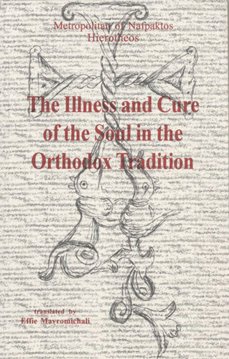 Illness and Cure of the Soul in the Orthodox Tradition