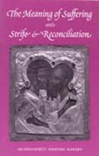 Meaning of Suffering and Strife and Reconciliation, The