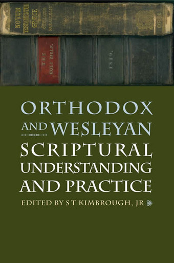 Orthodox and Wesleyan Scriptural Understanding and Practice