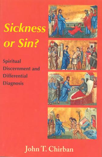 Sickness or Sin? Spiritual Discernment and Differential Diagnosi