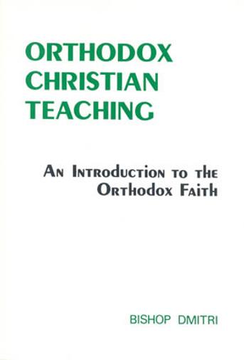 Orthodox Christian Teaching: An Introduction to the Orthodox Faith