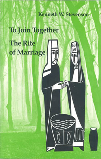 To Join Together, The Rite of Marriage