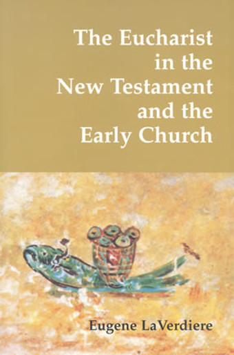 Eucharist in the New Testament and Early Church