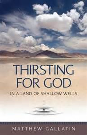 Thirsting for God in a Land of Shallow Wells