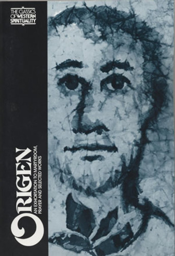 Origen: An Exhortation to Martyrdom, Prayer, and Selected Works