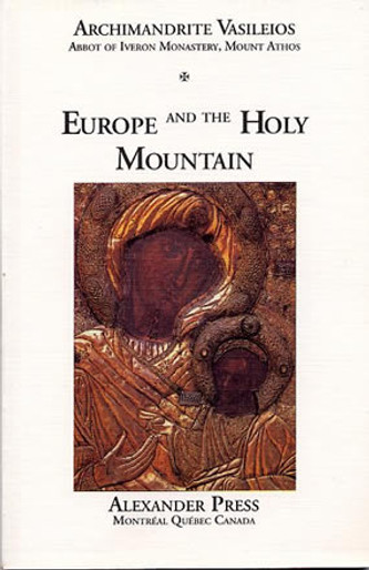 Mount Athos, Vol. 2: Europe and the Holy Mountain