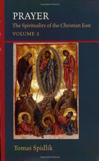 Prayer: The Spirituality of the Christian East, Volume 2