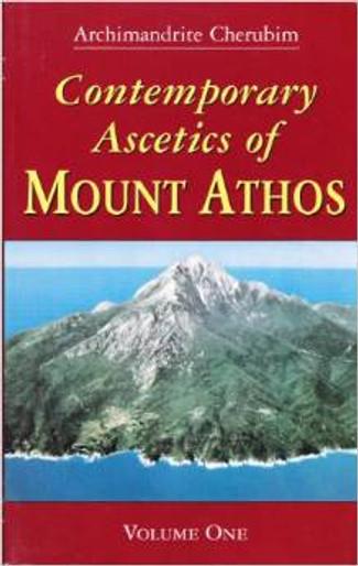 Contemporary Ascetics of Mount Athos Vol.1