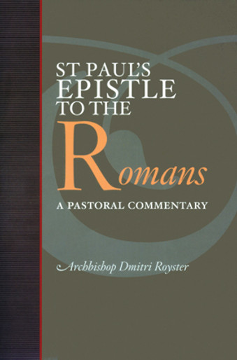 St. Paul's Epistle to the Romans: A Pastoral Commentary