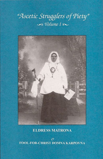 Ascetic Strugglers for Piety Vol 1: Eldress Matrona