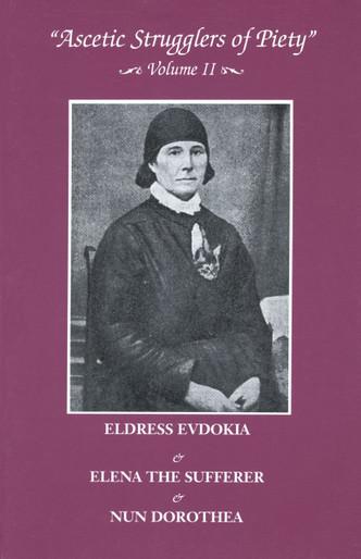 Ascetic Strugglers for Piety Vol 2: Eldress Evdokia