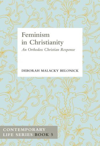 Feminism in Christianity: An Orthodox Christian Response
