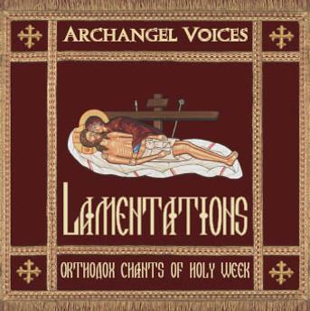 Lamentations - Orthodox Chants of  Holy Week (CD)