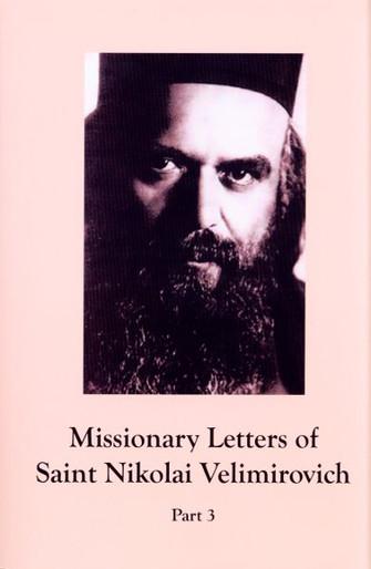 A Treasury of Serbian Orthodox Spirituality, Volume VIII: Missionary Letters, Part 3