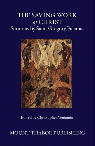 The Saving Work of Christ: Sermons by Saint Gregory Palamas