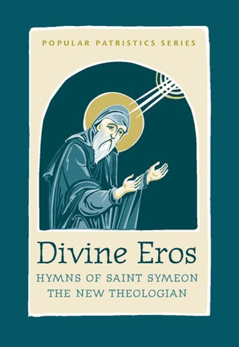Divine Eros: Hymns of Saint Symeon the New Theologian
