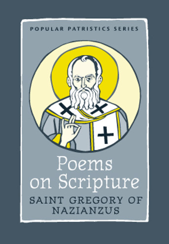 Poems on Scripture: Saint Gregory of Nazianzus