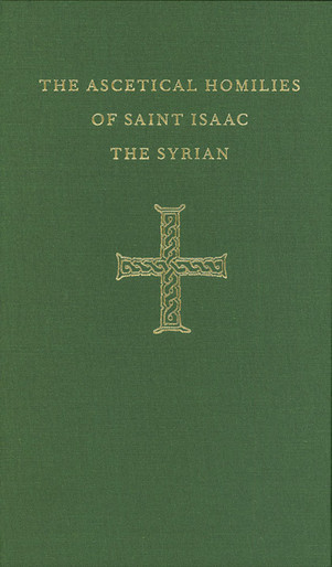 The Ascetical Homilies of Saint Isaac the Syrian