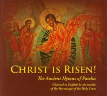 Christ is Risen - The Ancient Hymns of Pascha
