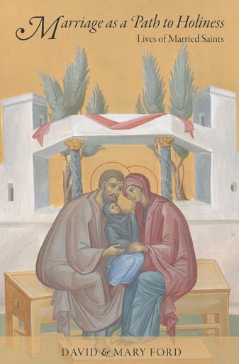 Marriage as a Path to Holiness - Lives of Married Saints